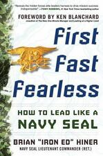 First, Fast, Fearless: How to Lead Like a Navy SEAL Business Books