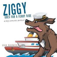 Ziggy Goes for a Ferry Ride : A Dog's Nantucket Adventure by Sean Rakowski...