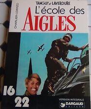 L'ECOLE DES AIGLES DARGAUD 16/22 UDERZO BD EO