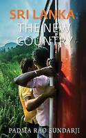Sri Lanka: The New Country by Padma Rao Sundarji (Paperback, 2015)