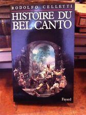 CELETTI Rodolfo : Histoire du Bel Canto. 1987