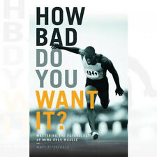 How Bad Do You Want It?: Mastering the Psychology Book By Matt Fitzgerald