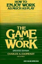 The Game of Work: How to Enjoy Work As Much As Play, Charles A. Coonradt, Lee Ne