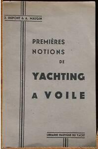 Premières notions de yachting à voile Navigation marine Dupont & Maugin 1945
