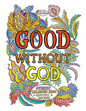 GOOD WITHOUT GOD by Alicia Czechowski athiest quotes&images-adult coloring book