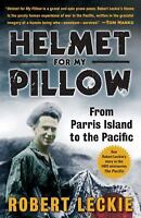 Helmet for My Pillow : From Parris Island to the Pacific by Robert Leckie