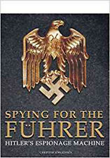 Spying for the Fuhrer: Hitler's Espionage Machine, New, Jorgensen, Christer Book