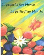 Les Histoires D'Andie: La Pequeña Flor Blanca la Petite Fleur Blanche :...