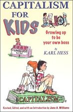 Capitalism For Kids: Growing Up To Be Your Own Boss by Karl Hess and Jane A....