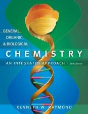 General, Organic, and Biological Chemistry : An Integrated Approach by Kenneth W