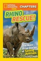 National Geographic Kids Chapters: Rhino Rescue: And More True Stories of Saving