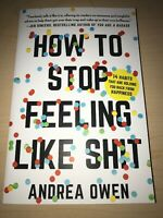 Owen Andrea-How To Stop Feeling Like Sh*T BOOK NEW- Signed By Author