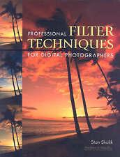 Professional Filter Techniques for Digital Photographers, Acceptable, Sholik, St