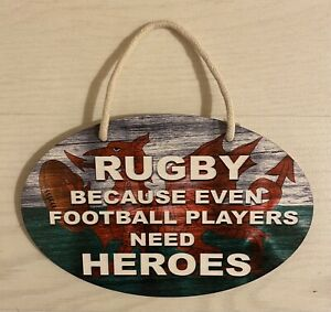 Welsh plaque Hanging RUGBY BECAUSE EVEN FOOTBALL PLAYERS NEED HEROES 20X13cm