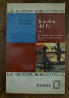 RICCARDO BACCHELLI - IL MULINO DEL PO ** - ED: MURSIA - ANNO: 1969 (MI)