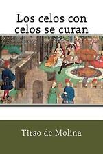 Los Celos con Celos Se Curan by Tirso de Molina (2017, Paperback)