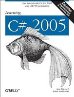 Learning C# 2005: Get Started with C# 2.0 and .NET