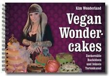 Vegan Wondercakes: Zuckersüße Backideen und feinste Tortenkunst von Wonderland,