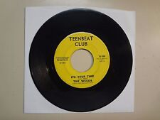 "WEEDS: Its Your Time 2:17- Little Girl 2:55-U.S. 7"" 1966 Teenbeat Club TB- 1006"