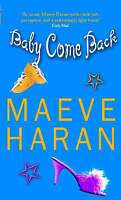 Baby Come Back, Maeve Haran | Paperback Book | Very Good | 9780751529685