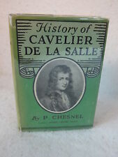 Paul Chesnel HISTORY OF CAVELIER DE LA SALLE 1643-1687 1932 1stEd HC/DJ