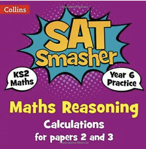 Collins Year 6 Maths Reasoning - Calculations For Papers 2 & 3.  KS2 Age 10-11
