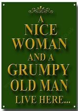 A NICE WOMAN AND GRUMPY OLD MAN LIVE HERE METAL SIGN.HUMOUROUS SIGN.FUNNY SIGN.