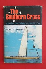 THE SOUTHERN CROSS - AUSTRALIA'S 1974 CHALLENGE FOR THE AMERICA'S CUP Hugh Whall