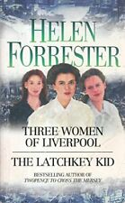 THREE WOMEN OF LIVERPOOL AND THE LATCHKEY KID.,Helen. Forrester- 9780007834877
