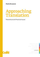 Approaching translation. Theoretical and practical issues - Brusasco Paola