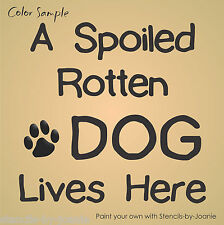 Pet STENCIL Spoiled Rotten Dog Lives Here Puppy Paw Print Home Kennel Art Signs