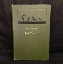 Algernon Blackwood, A Prisoner in Fairyland (1913, Hardcover 1st Edition)