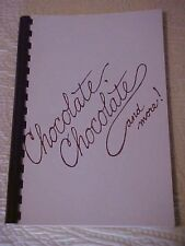 Chocolate, Chocolate and More! Cookbook Decatur IL