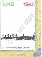 l'Unità - Anniversario della Liberazione - Tessera - 1985 - Card