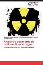 Analisis y Dosimetria de Radionuclidos En Agua (Paperback or Softback)
