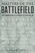 Masters of the Battlefield: Great Commanders from the Classical Age to the: New