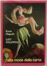 Gift wrapping l'alta moda della carta di Kunio Ekiguchi; 1°Ed.Ulisse  1988 nuovo