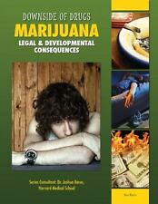 Marijuana: Legal & Developmental Consequences (Downside of Drugs)