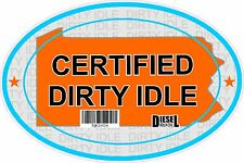 Certified Dirty Idle Sticker not Clean Idle Sicker PENNSYLVANIA