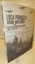 GRAFICA FILM ARTE - AA. VV. Luca Pignatelli Icons unplugged - Allemandi 2012