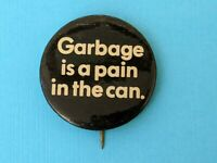 "Vintage 1970's environmental  ""Garbage is a pain in the can"" Pinback Button Pin"