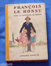 Comtesse de Ségur / Pécoud / François le bossu 1930 EO