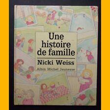 UNE HISTOIRE DE FAMILLE Nicki Weiss 1988