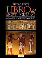 Libro dei morti egiziano. Libro per uscire nel giorno - Testa Pietro