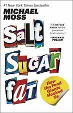 Salt Sugar Fat: How the Food Giants Hooked Us by Moss, Michael