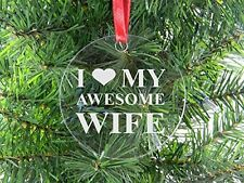 I Love My Awesome Wife - Clear Acrylic Christmas Ornament - Great Gift for Mothe