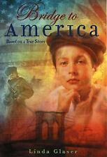 Bridge to America: Based on a True Story, Glaser, Linda, Good Books