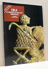 EBLA - La scoperta di una città dimenticata - P.Matthae [Storia dossier n.23]