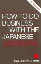 How to Do Business With the Japanese/a Complete Gu