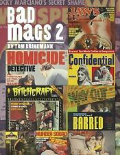 Bad Mags 2: The Strangest, Sleaziest, and Most Unusual Periodicals Ever Publishe